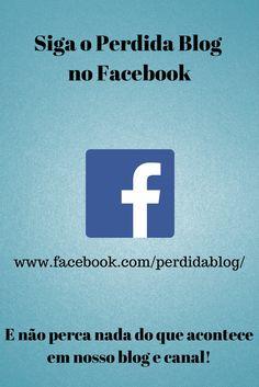 Nos siga! E acompanhe tudo o que acontece! https://www.facebook.com/perdidablog/
