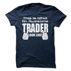 THIS IS WHAT AN AWESOME Trader LOOK LIKE - LIMITED EDIT - #tshirt jeans #sweatshirts. LOWEST SHIPPING => https://www.sunfrog.com/Geek-Tech/THIS-IS-WHAT-AN-AWESOME-Trader-LOOK-LIKE--LIMITED-EDITION.html?68278