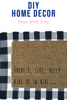 Make a funny door mat or car decal with this funny SVG File from Everyday Party Magazine #hellakids #cutfiles #FunnySVG
