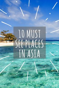 The experiences you can't miss when travelling in Asia.