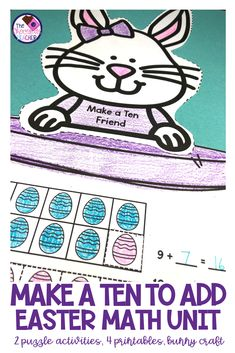 Make Ten to Add to 18 Worksheets, Activities, Easter Craft Bunny Crafts, Easter Crafts, Math Rotations, Math Crafts, Making Ten, Teen Numbers, Friend Crafts, Addition Facts, Kindergarten Age