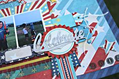Celebrate Scrapbook Page featuring Firecracker Collection by BoBunny and Pearlescents designed by Rhonda Van Ginkel