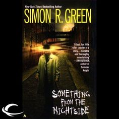 Something from the Nightside: Nightside, Book 1 by Simon R. Green, Finished on 1/23/2015.