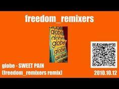 globe - SWEET PAIN(freedom_remixers remix)