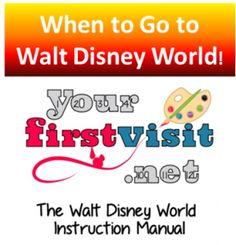 When to Go to Walt Disney World from yourfirstvisit.net