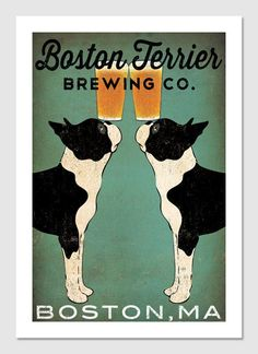 Brewed in Boston by Bostons. Served by Bostons in Boston! It's a Team Effort! Boston Terrier Art, Terrier Breeds, Dog Breeds, Pembroke Welsh Corgi, Dog Art, Puppy Love, Cute Dogs, Illustration, Images