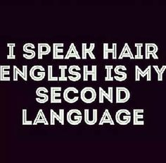 I speak hair Hairdresser Quotes, Hairstylist Quotes, Hair Jokes, Hair Humor, Hairstylist Problems, Hair Science, Salon Quotes, Hair Colorist, Haircolor