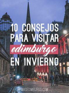 Consejos para visitar Edimburgo en invierno y aprovechar al máximo tu viaje.