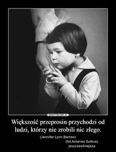 Większość przeprosin przychodzi od ludzi którzy nie zrobili nic złego Polish Language, Sad Pictures, Life Is Beautiful, Motto, Texts, Wisdom, Auras, Thoughts, Humor