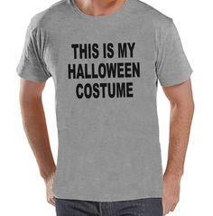 This Is My Costume - Adult Halloween Costumes - Funny Men's Shirt - Mens Costume Tshirt - Mens Grey T-shirt - Mens Happy Halloween Shirt Funny Gifts For Dad, Funny Shirts For Men, Golf Gifts For Men, Funny Tshirts, Gifts For Wine Lovers, Adult Halloween Party, Halloween Shirt, Happy Halloween, Funny Halloween Costumes
