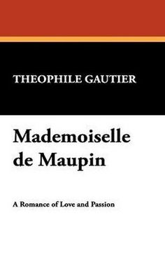 Mademoiselle de Maupin, by Theophile Gautier (Hardcover)