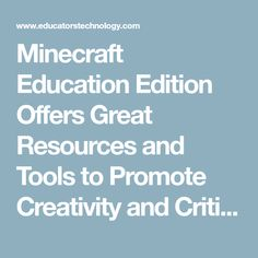 Minecraft Education Edition Offers Great Resources and Tools to Promote Creativity and Critical Thinking Mobile Learning, Learning Games, 21st Century Skills, Creativity And Innovation, Educational Technology, Critical Thinking, Minecraft, Promotion, Coding