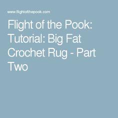 Flight of the Pook: Tutorial: Big Fat Crochet Rug - Part Two