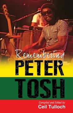 Remembering Peter Tosh by Ceil Tulloch http://www.amazon.com/dp/9766376514/ref=cm_sw_r_pi_dp_SmPMwb0W2SB3M