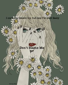 "The song I like the most in this album. ""But now I'm your daisy"" Favorite lyrics! Taylor Lyrics, Taylor Swift Quotes, Taylor Swift Pictures, Taylor Alison Swift, Song Lyrics, Taylor Songs, Lyric Art, Lyric Quotes, Daisy"