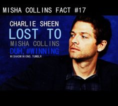 Misha totally owned Charlie Sheen when he came out and said that the book on the threesomes was written by his wife and not Charlie.