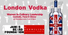 London Vodka proudly sponsors Women In Culinary Leadership event in New York, USA Vodka Bottle, Leadership, Cocktails, London, York, Usa, Women, Cocktail, London England