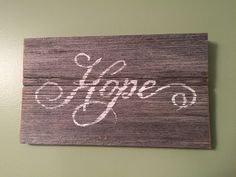 """Hope Barn wood Sign Hand Painted Rustic Reclaimed Wood 11""""x6"""" Country Farm House Decor Wall Hanging by ReannasCountryDecor on Etsy https://www.etsy.com/listing/222925965/hope-barn-wood-sign-hand-painted-rustic"""