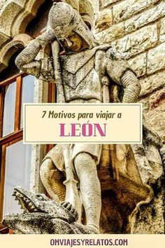 Ruta monumental y gastronómica por León: Qué ver