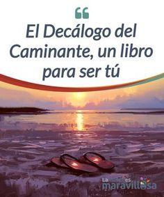 El Decálogo del Caminante, un libro para ser tú El Decálogo del Caminante es uno de los libros más #inspiradores que ha salido de una pluma #española. Su autor es Manuel Pimentel, un gran #escritor #Libros