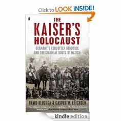 Amazon.com: The Kaiser's Holocaust: Germany's Forgotten Genocide and the Colonial Roots of Nazism eBook: Casper Erichsen, David Olusoga: Kin...