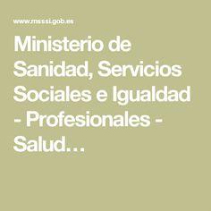 Ministerio de Sanidad, Servicios Sociales e Igualdad - Profesionales - Salud…