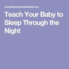 Teach Your Baby to Sleep Through the Night