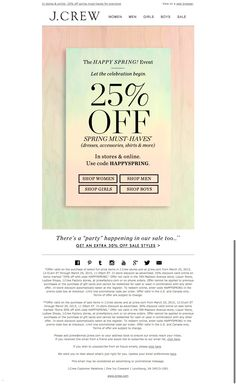 #newsletter J.Crew 03.2015 It's official: Spring's here!! So is 25% off spring must-haves.