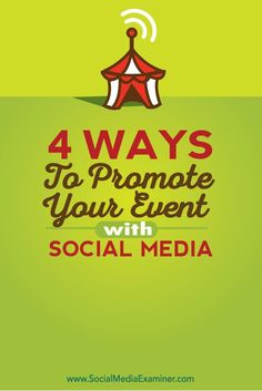 4 Ways to Promote Your Event With Social Media via /smexaminer/