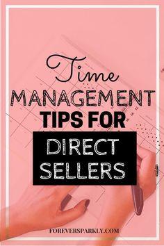 10 Time Management Tips for Direct Sellers - Forever Sparkly Direct Sales Tips, Direct Selling, Time Management Tools, Network Marketing Tips, Marketing Strategies, Direct Marketing, Business Marketing, Media Marketing, Digital Marketing