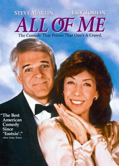 Directed by Carl Reiner.  With Steve Martin, Lily Tomlin, Victoria Tennant, Madolyn Smith Osborne. A dying millionnaire has her soul transferred into a younger, willing woman. But something goes wrong, and she finds herself in her lawyer's body - together with the lawyer.