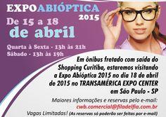 EXPO ABIOPTICA -SP 2015 Excursão Filadelfia Curitiba-PR Venha participar da Excursão Filadelfia Curitiba para a ExpoAbióptica 2015! Saída: 18 de abril de 2015 - 6h  [em frente ao Shopping Curitiba] Retorno: 18 de abril de 2015 - 20h [chegada em Ctba 2h de 19/abr]  R$ 60,00 pagos até 01/abril de 2015.  wb.comercial@filadelfia.com.br  TIM: [41] 9643-8682 FIXO: [41] 3218-1604