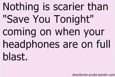 this is so true i was listening to it today after listening to little things so it was up really high and when i went on i just panicked!!!