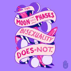 """""""A lua tem fases, a bissexualidade não."""" #CartazesBIs"""