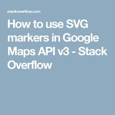 How to use SVG markers in Google Maps API v3 - Stack Overflow