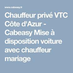 Chauffeur privé VTC Côte d'Azur - Cabeasy  Mise à disposition voiture avec chauffeur mariage
