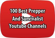 100 Best Prepper Survivalist Youtube Channels