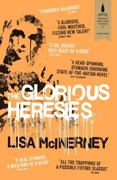 Winner of the 2016 Baileys Women's Prize for Fiction: Lisa McInerney - The Glorious Heresies Lisa, Movie Tickets, Latest Books, Baileys, Call Her, Fiction Books, The Ordinary, Audio Books, Growing Up