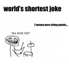 World's shortest joke