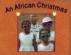 An African Christmas by Obi Onyefulu African Christmas, Caribbean Carnival, Carnival Festival, Green Books, African Countries, Christmas Books, Christmas Time, Got Books, Viera