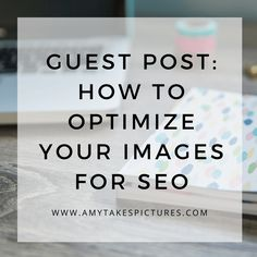 Guest Post: Why & How to Optimize Your Images for Search (SEO for Images)