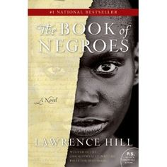 The Book of Negroes, by Lawrence Hill - this book is a spectacular read. The story is powerful and one that everyone should read This Is A Book, The Book, Best Historical Fiction, Books To Read, My Books, Strong Female Characters, Tribal African, Great Books, Novels
