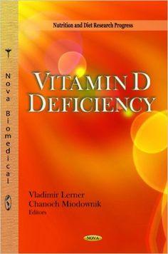 Vitamin D Deficiency (Nutrition and Diet Research Progress): 9781614709640: Medicine & Health Science Books @ Amazon.com