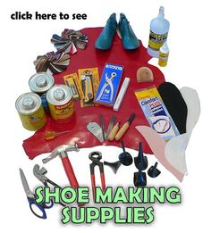 Shoe Making Supplies..  Maybe this is for me lol..