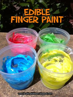 Edible Finger Paint: corn flour, sugar, and water heat on the stove to mix. Portion out in cups then ad color.