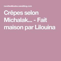 Crêpes selon Michalak... - Fait maison par Lilouina