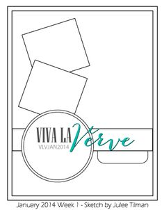 Viva la Verve Sketches: Viva la Verve January 2014 Week 1 {Sketch + Color} Sketch designed by Julee Tilman #vivalaverve #vervestamps #cardsketches
