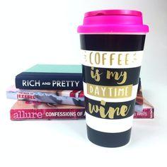 Coffee Is My Daytime Wine Travel Mug