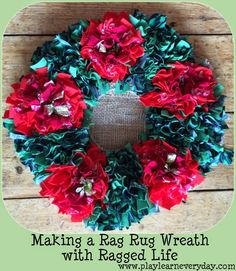 Play and Learn Everyday: Making a Rag Rug Wreath with @raggedlife