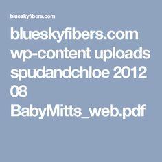 blueskyfibers.com wp-content uploads spudandchloe 2012 08 BabyMitts_web.pdf